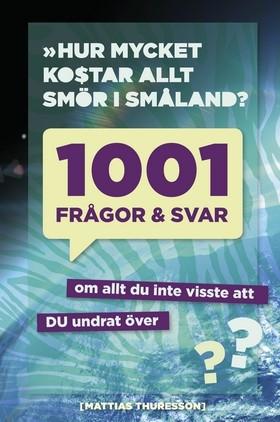 1001_fragor_och_svar_-_om_allt_du_inte_visste_att_-thuresson_mattias-25491449-2025854836-frntl